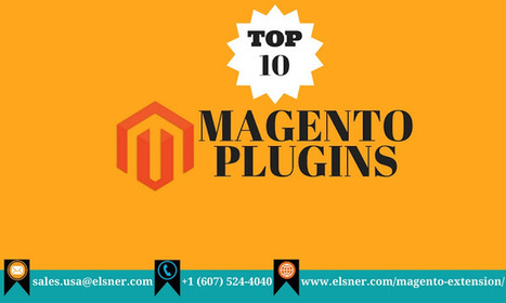 Top Magento Plugins For E-Commerce WebSites | Elsner | Magento Developers | Scoop.it