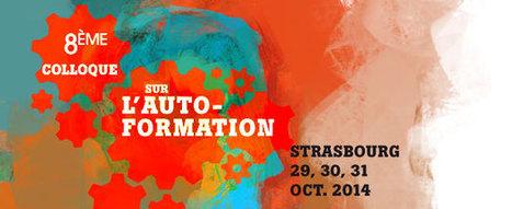 Actes du8ème colloque européen sur l'autoformation - Strasbourg 2014 | Colloques, conférences & publications | Scoop.it