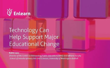 Technology Can Help Support Major Educational Change | Enlearn™ | The 21st Century | Scoop.it