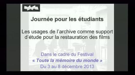 Journée en bibliothèque : les usages de l'archive comme support d'étude pour la restauration des films   La numérisation et le cinéma   Scoop.it