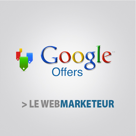 Lancement de Google Offers pour concurrencer Groupon... | Mobile & Magasins | Scoop.it