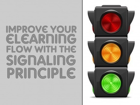 Improve Your eLearning Flow with the Signaling Principle | Higher Education | Scoop.it