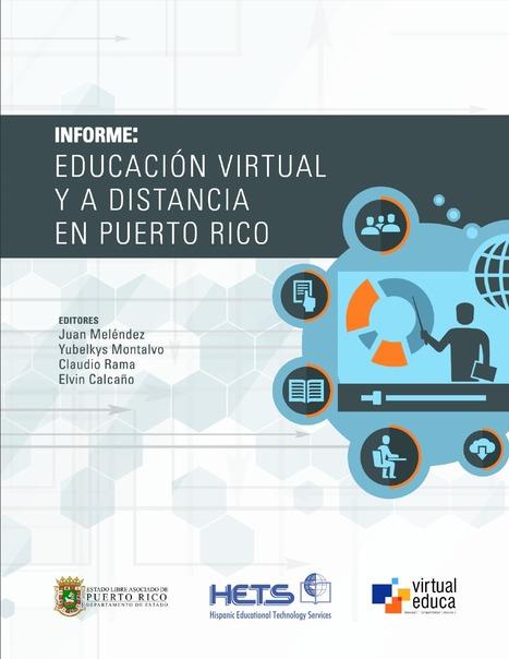 [PDF] Informe: Educación Virtual y a Distancia en Puerto Rico | Pensamiento social | Scoop.it