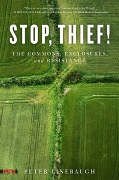 """Stop, Thief!"" – Peter Linebaugh's New Collection of Essays 