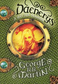 Viagens Por 1001 Mundos: Daenerys - George R. R. Martin | Fantasia literária | Scoop.it