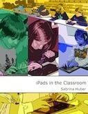 Sabrina Huber: iPads in the Classroom  Author( ITuG: Volume 2) read on BoD, download PDF oder read online on Scrbd | m-Learning thoughts | Scoop.it
