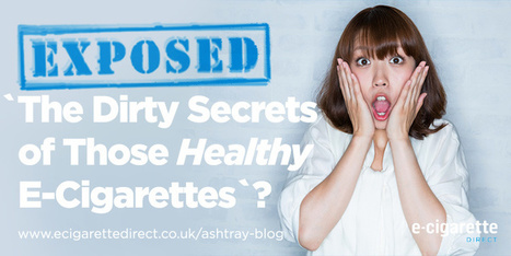 `The Dirty Secrets of Those `Healthy` E-Cigarettes` - Debunked | Electronic Cigarettes | Scoop.it