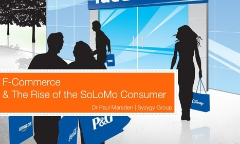 F-Commerce & The Rise of the SoLoMo Consumer -Social Commerce Today   Social Media Strategist   Scoop.it