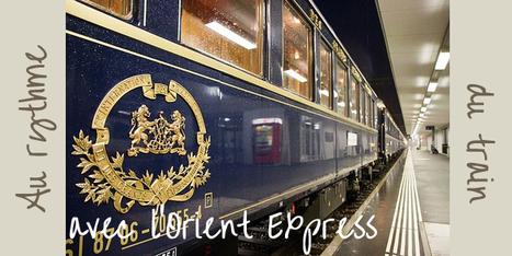 Tour du monde | Au rythme du train avec l'Orient express ? | Tour du Monde | Scoop.it