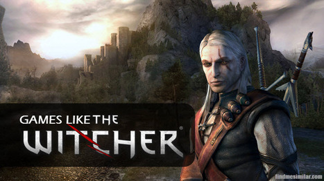 Games Like The Witcher | Game Recommendations | Scoop.it
