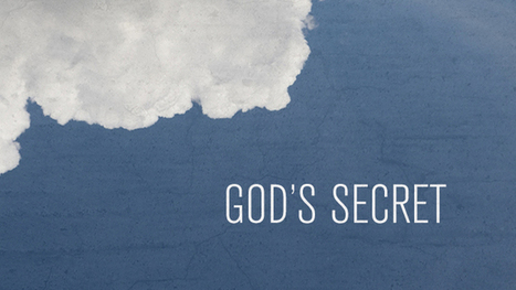 God's Secret « Light Bearers | Christians in the news | Scoop.it