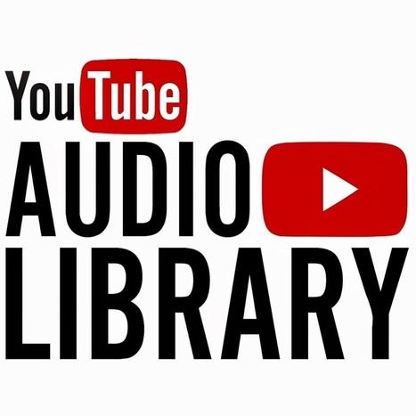 YouTube Audio Library - YouTube | Linguagem Virtual | Scoop.it