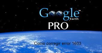 Geoinformación: Como solucionar el error 1603 en la instalación de Google Earth | #GoogleEarth | Scoop.it