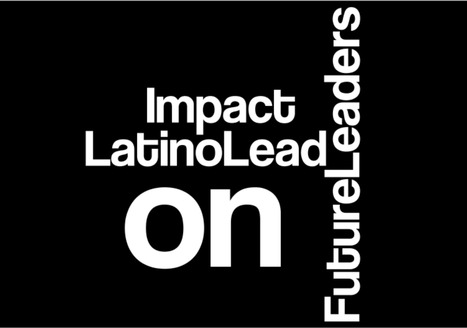 Leading Beyond the Status Quo – The Impact of Latino Leadership on #FutureLeaders Part 1 | WebTalkRadio.net | Digital Learning, Technology, Education | Scoop.it