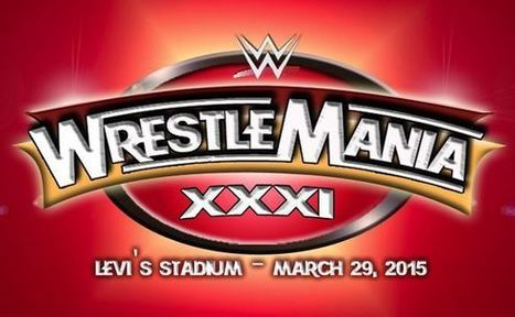 WWE WrestleMania 31 Results, Rumors, Date, Tickets and Card 2015 | Just Web World | Scoop.it