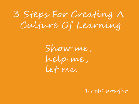 3 Steps For Creating A Culture Of Learning | Active learning | Scoop.it