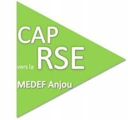 Lancement du Club « Cap vers la RSE ! » MEDEF Anjou | RSE | Scoop.it