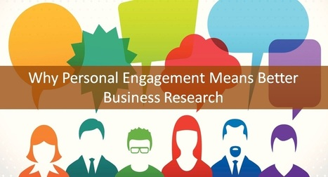 Why Personal Engagement means better Business Research | OpusUS Work@Vantage© Business & Management Research | Scoop.it
