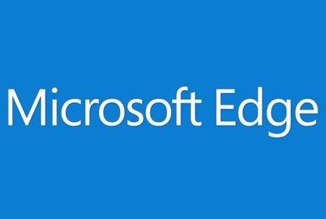 Microsoft revela nombre y características de su nuevo navegador: Microsoft Edge #Build2015   Information Technology & Social Media News   Scoop.it