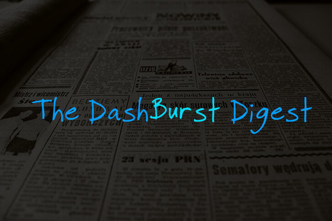 Extra! Extra! The DashBurst Digest Is Out: Get Your Favorite Content Delivered Straight to Your Inbox | Social Media, Marketing and Promotion | Scoop.it