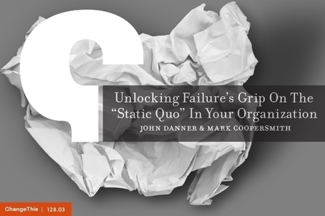 "Change This - Unlocking Failure's Grip On The ""Static Quo"" In Your Organization 