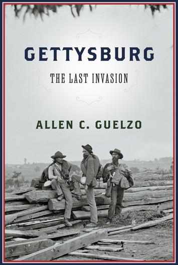 "'Gettysburg: The Last Invasion"" by Allen C. Guelzo 