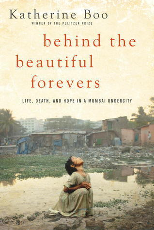Behind the Beautiful Forevers- Life, death and hope in a Mumbai Undercity | Behind the Beautiful Forevers: Poverty | Scoop.it