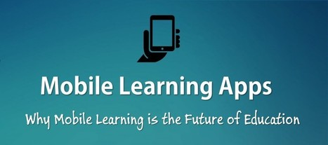 Why Mobile Learning Apps Are The Future of Education | ExamTime | E-learning | Scoop.it