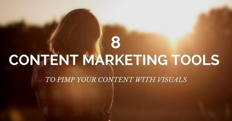 8 Content Marketing Tools To Pimp Your Content With Visuals | Digital Marketing Strategy | Scoop.it