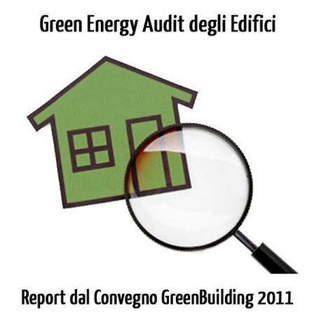 Audit Energetico Sostenibile degli Edifici solo Attraverso Regole ben Precise - Green Energy Audit | Design ecosostenibile | Scoop.it