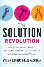 'The Solution Revolution: How Business, Government and Social Enterprises Are Teaming Up to Solve Society's Toughest Problems' | Open Source Thinking | Scoop.it