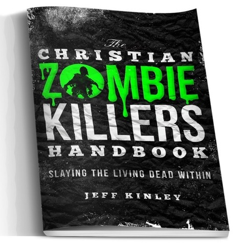 The Christian Zombie Killers Handbook: Slaying the Living Dead Within | Concerts, Podcasts, Radio & Electronics | Scoop.it