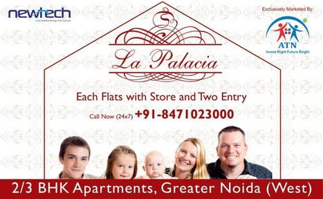 Own Palatial Units of Newtech La Palacia Noida Extension with ATN Infratech | PRLog | Book Your Private Haven in Newtech La Palacia Noida Extension | Scoop.it