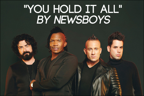 """The Story Behind """"You Hold It All"""" Song by Newsboys 