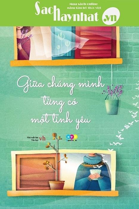 Giữa Chúng Mình Từng Có Một Tình Yêu (Tặng Kèm Postcard Cung Hoàng Đạo),là một cuốn sách hay tại sac | sachhaynhat.vn | Scoop.it