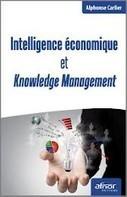 Intelligence economique et knowledge management : trois questions à Alphonse Carlier - themavision.fr | Intelligence Economique à l'ère Digitale | Scoop.it