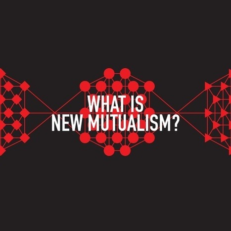 What is New Mutualism? | Random Acts of Kindness, Senseless Acts of Beauty | Scoop.it