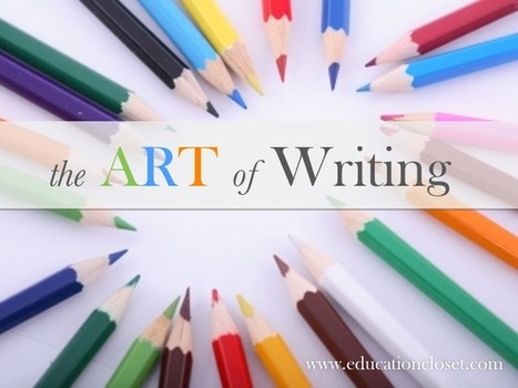 The Art of Writing - Education Closet | On Common Core | Scoop.it