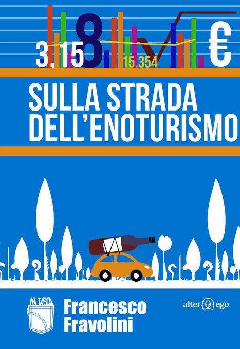 Sulla strada dell'enoturismo | Vivere Turismo | Scoop.it