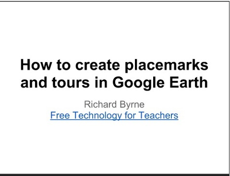 Free Technology for Teachers: How to Create Placemarks and Tours in Google Earth | YUTech News | Scoop.it