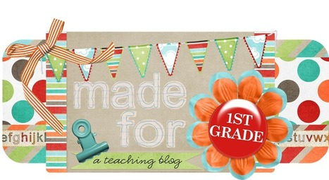 Made for 1st Grade | Favorite First Grade Blogs | Scoop.it