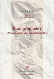 Claude Obadia, Kant Prophète? Éléments pour une europhilosophie, Ovadia, lu par Maryse Emel - oeil de minerve ISSN 2267-9243   Elaborations   Scoop.it