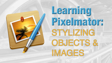 Learning Pixelmator: Stylizing Objects & Images | photo@planet5D | Scoop.it