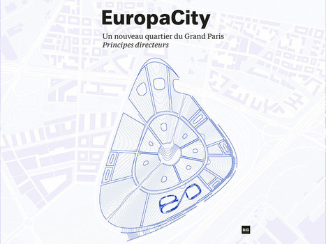 EuropaCity – Un nouveau quartier du Grand Paris : principes directeurs - EuropaCity | actualités en seine-saint-denis | Scoop.it