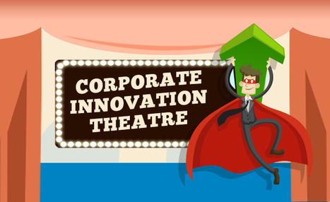 CB Insights Presents: Corporate Innovation Theatre In 8 Acts | DESIGN THINKING | methods & tools | Scoop.it