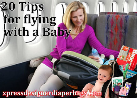 20 Tips for flying with a Baby - Best Diaper Bags 2015 - Reviews & Guide | Best of the best designer diaper bags | Scoop.it