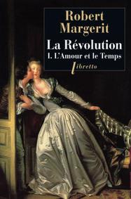 ClearPassion, La Révolution, Tome 1 L'Amour et le Temps - Robert Margerit   Clearpassion - La librairie numérique 100% féminine   Scoop.it