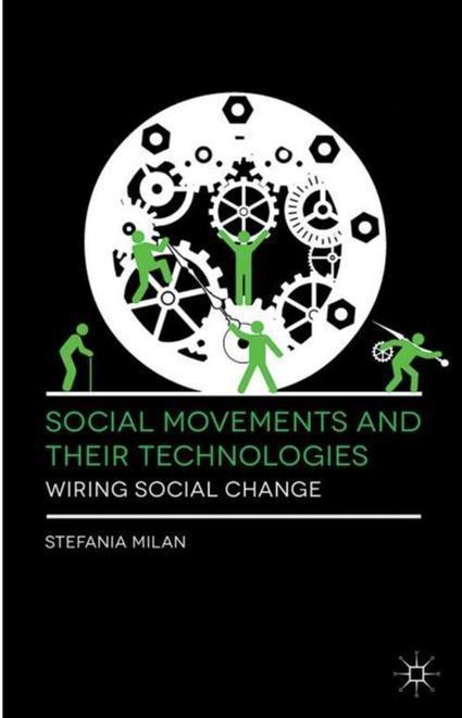 Book presentation: Social Movements and Their Technologies - Medialab-Prado Madrid | Activismes | Scoop.it