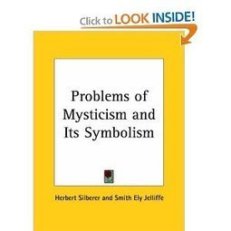 Amazon.com: Problems of Mysticism and Its Symbolism (9780766134027): Herbert Silberer, Smith Ely Jelliffe: Books | Shamanism | Scoop.it