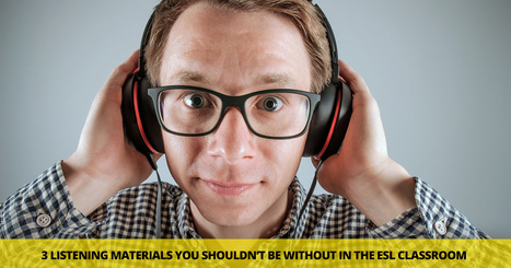 The Listening Catalyst 3 Materials You Shouldn't Be Without in the ESL Classroom   Fancy English   Scoop.it
